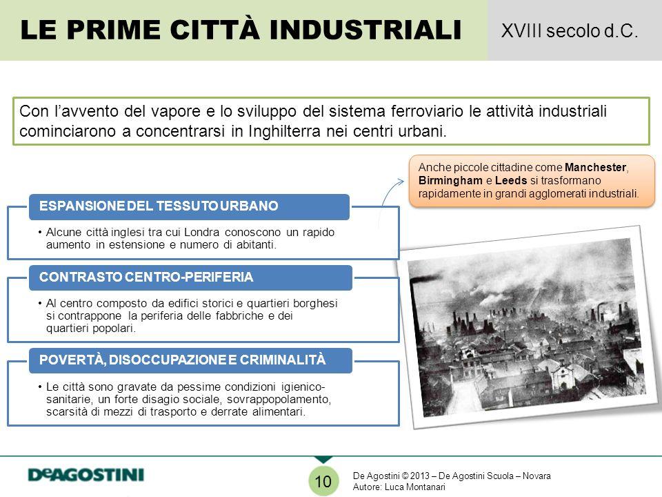 Con lavvento del vapore e lo sviluppo del sistema ferroviario le attività industriali cominciarono a concentrarsi in Inghilterra nei centri urbani. Al
