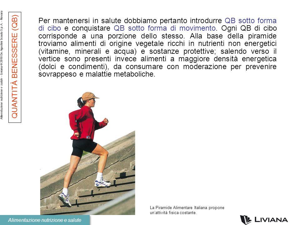 Alimentazione nutrizione e salute – Liviana © 2010 De Agostini Scuola S.p.A. – Novara Alimentazione nutrizione e salute Per mantenersi in salute dobbi