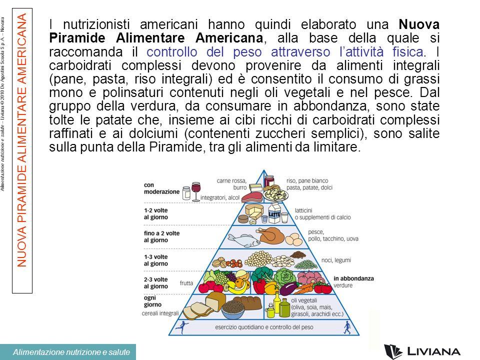 Alimentazione nutrizione e salute – Liviana © 2010 De Agostini Scuola S.p.A. – Novara Alimentazione nutrizione e salute I nutrizionisti americani hann