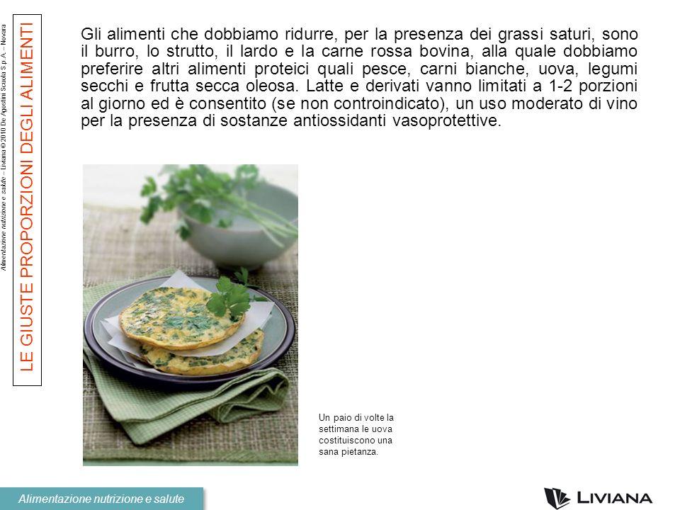 Alimentazione nutrizione e salute – Liviana © 2010 De Agostini Scuola S.p.A. – Novara Alimentazione nutrizione e salute Gli alimenti che dobbiamo ridu