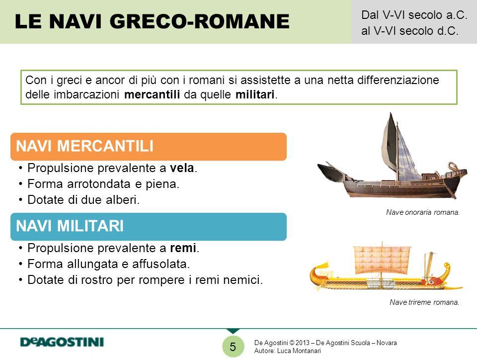 Con i greci e ancor di più con i romani si assistette a una netta differenziazione delle imbarcazioni mercantili da quelle militari. NAVI MILITARI Pro