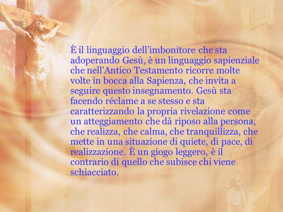 È il linguaggio dellimbonitore che sta adoperando Gesù, è un linguaggio sapienziale che nellAntico Testamento ricorre molte volte in bocca alla Sapien