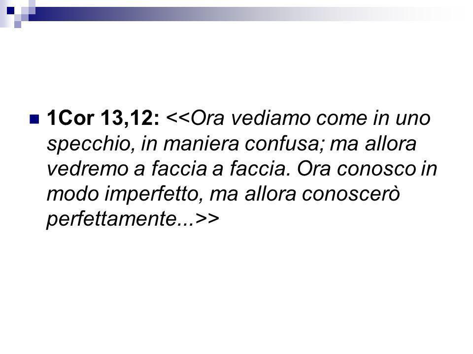 1Cor 13,12: >