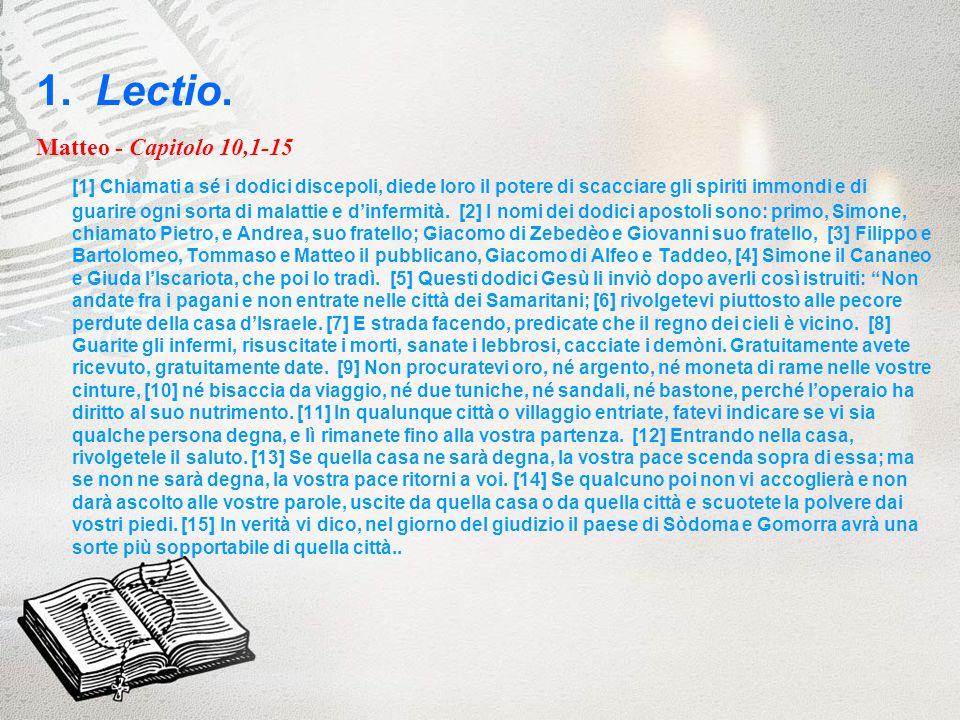 1. Lectio. Matteo - Capitolo 10,1-15 [1] Chiamati a sé i dodici discepoli, diede loro il potere di scacciare gli spiriti immondi e di guarire ogni sor