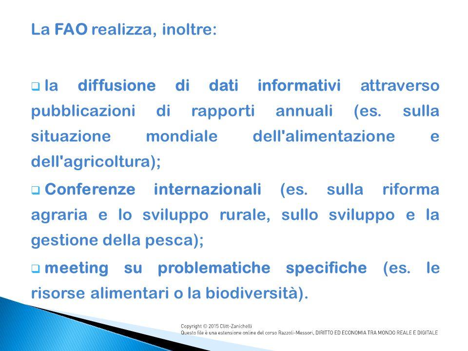 La FAO realizza, inoltre:  la diffusione di dati informativi attraverso pubblicazioni di rapporti annuali (es.