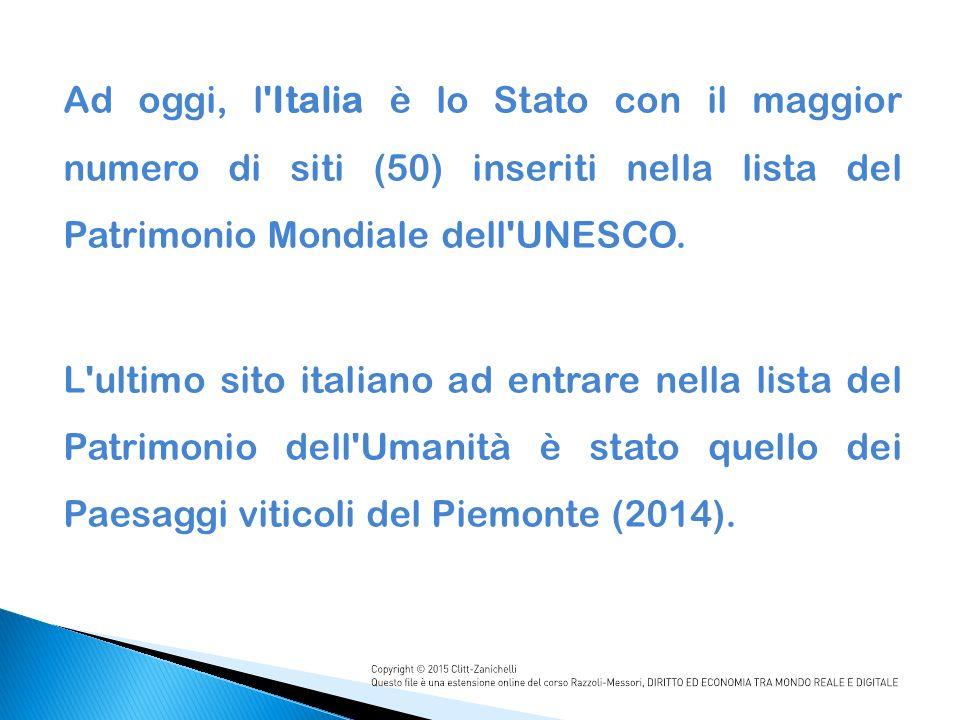 Ad oggi, l Italia è lo Stato con il maggior numero di siti (50) inseriti nella lista del Patrimonio Mondiale dell UNESCO.