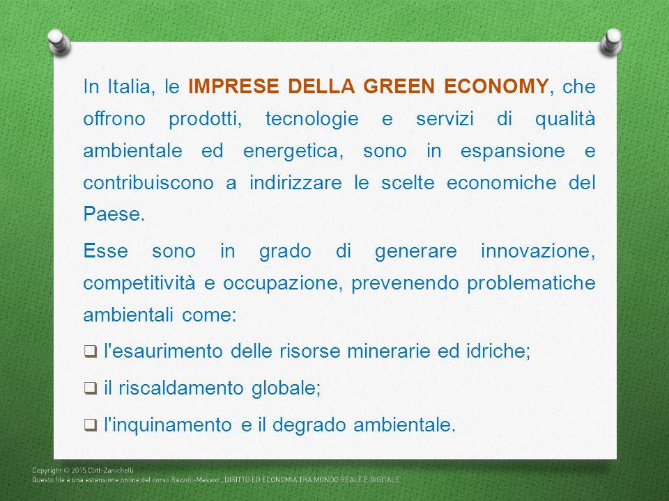 In Italia, le IMPRESE DELLA GREEN ECONOMY, che offrono prodotti, tecnologie e servizi di qualità ambientale ed energetica, sono in espansione e contri