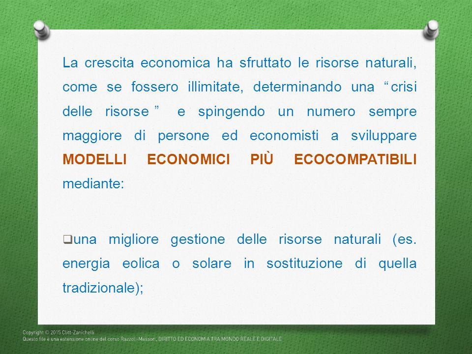 """La crescita economica ha sfruttato le risorse naturali, come se fossero illimitate, determinando una """"crisi delle risorse"""" e spingendo un numero sempr"""