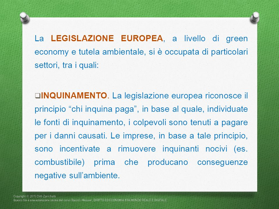 La LEGISLAZIONE EUROPEA, a livello di green economy e tutela ambientale, si è occupata di particolari settori, tra i quali:  INQUINAMENTO. La legisla