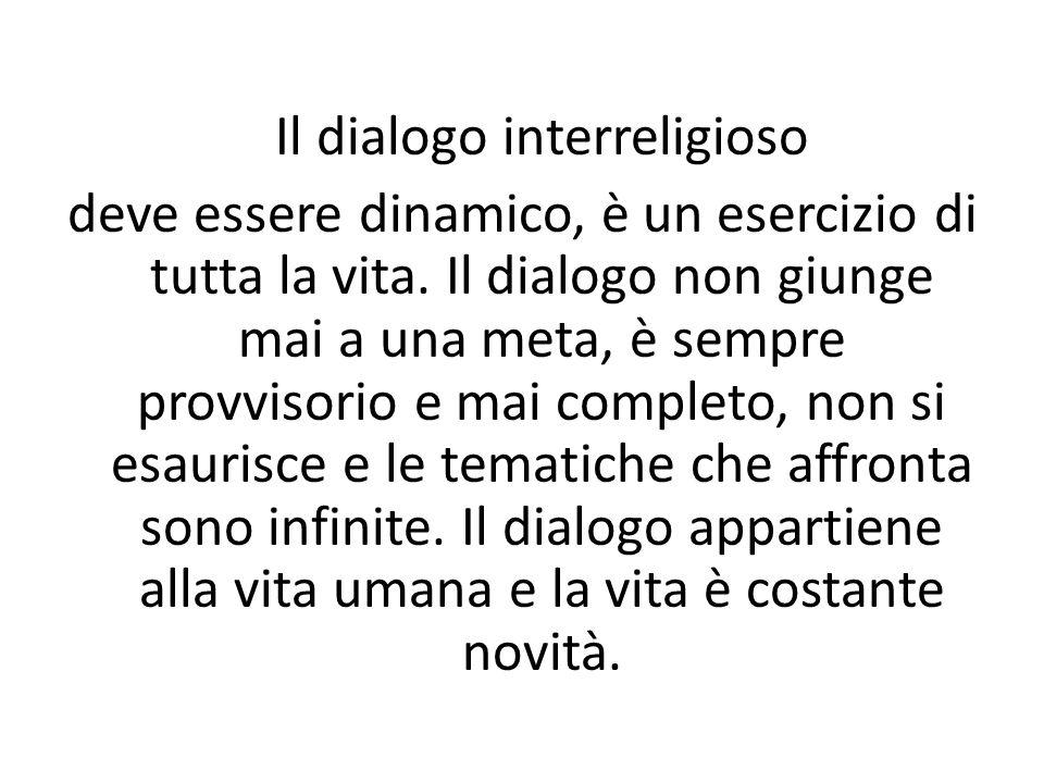 Il dialogo interreligioso deve essere dinamico, è un esercizio di tutta la vita.