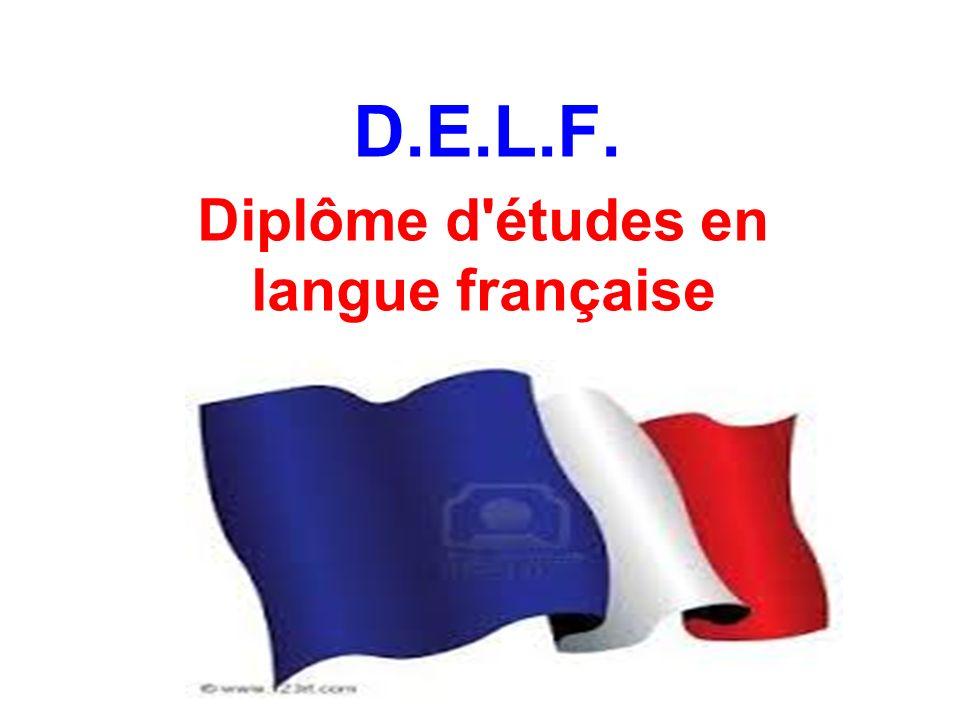 D.E.L.F. Diplôme d études en langue française