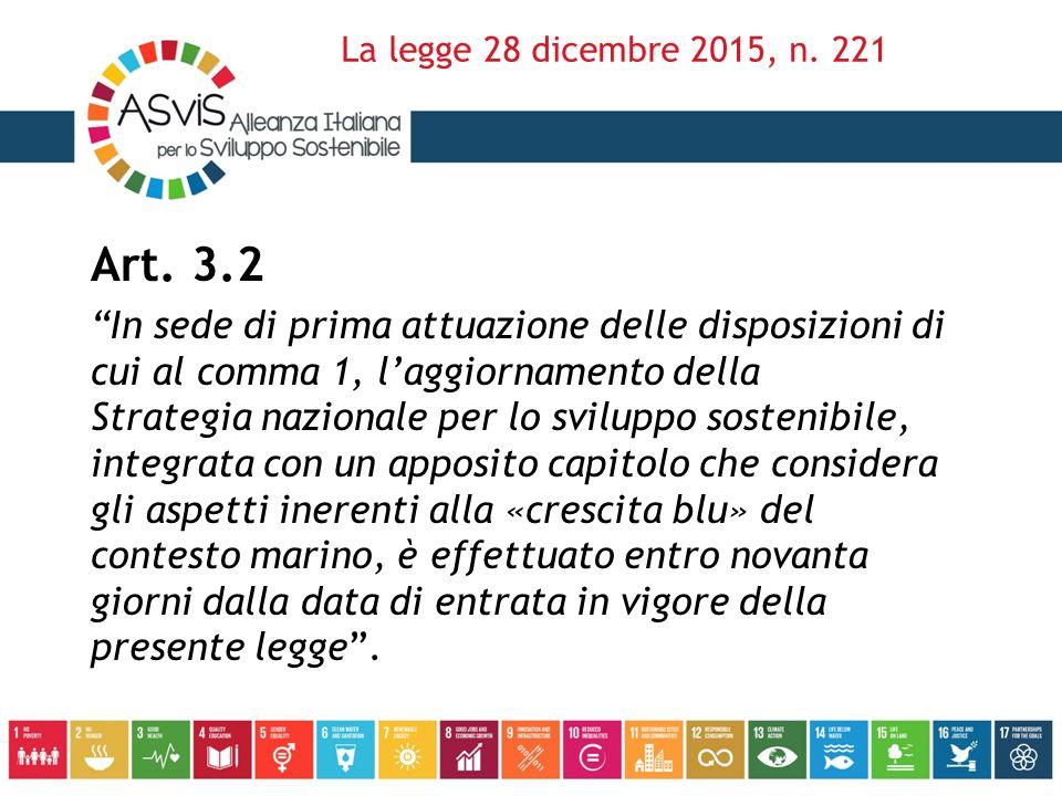 """Art. 3.2 """"In sede di prima attuazione delle disposizioni di cui al comma 1, l'aggiornamento della Strategia nazionale per lo sviluppo sostenibile, int"""