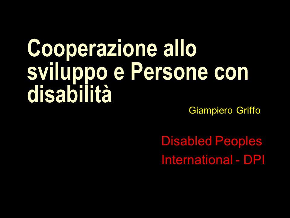 Giampiero Griffo Disabled Peoples International - DPI Cooperazione allo sviluppo e Persone con disabilità