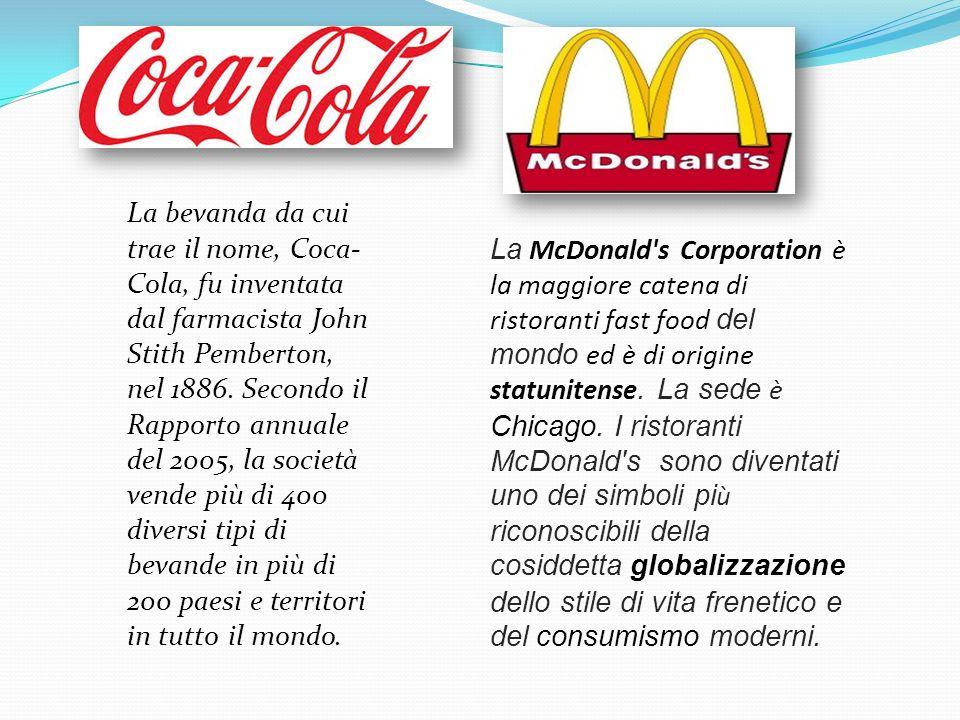 La bevanda da cui trae il nome, Coca- Cola, fu inventata dal farmacista John Stith Pemberton, nel 1886. Secondo il Rapporto annuale del 2005, la socie