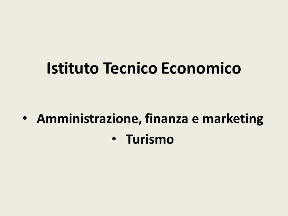 Istituto Tecnico Economico Amministrazione, finanza e marketing Turismo