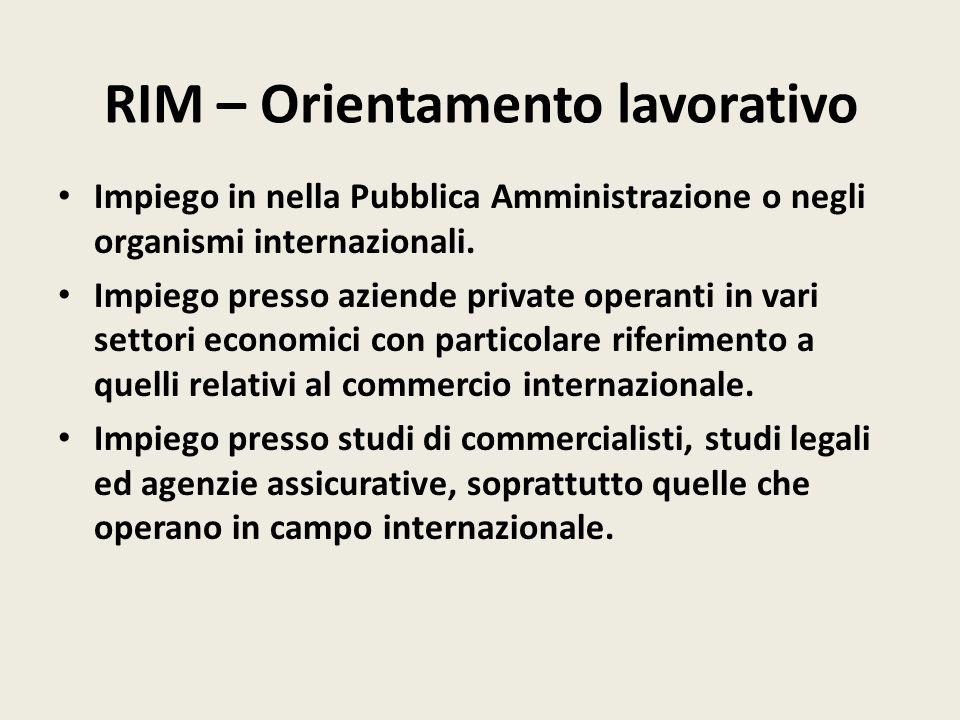 RIM – Orientamento lavorativo Impiego in nella Pubblica Amministrazione o negli organismi internazionali.