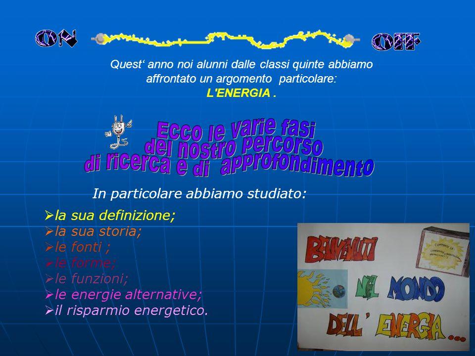 """Benvenuti nel mondo dell' nergia! nergia! Scuola Primaria """"Mons. G. Pirone"""" Classi 5ª/A e 5ª/B"""