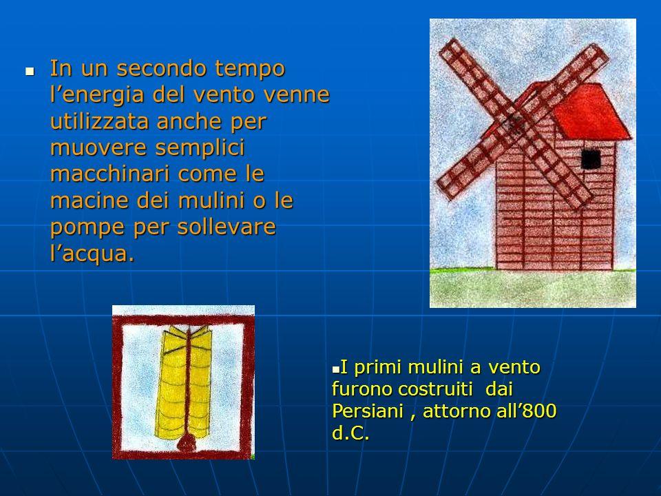  L'uomo imparò ad usare anche un'altra fonte di energia : il vento.  Il vento venne sfruttato dagli uomini per navigare sui fiumi e sul mare. Probab