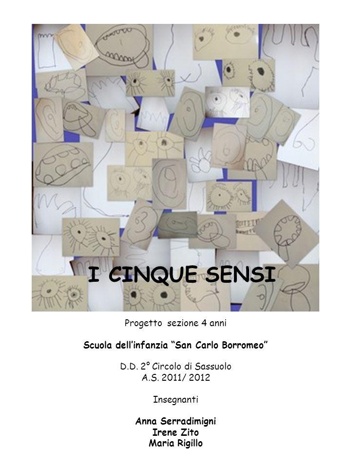 I CINQUE SENSI Progetto sezione 4 anni Scuola dell'infanzia San Carlo Borromeo D.D.