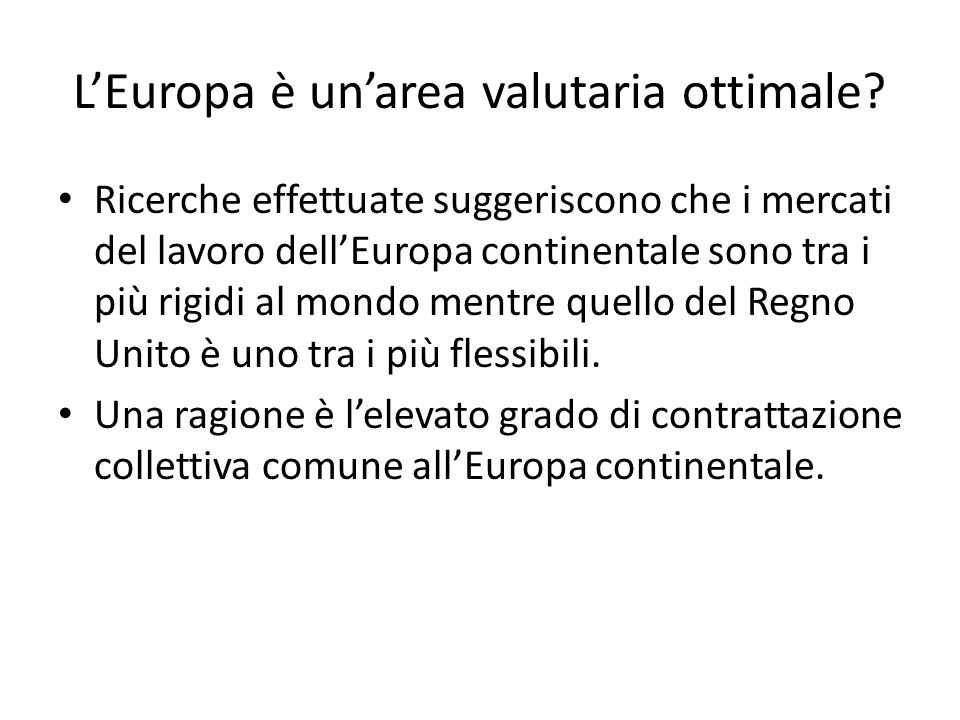 L'Europa è un'area valutaria ottimale.
