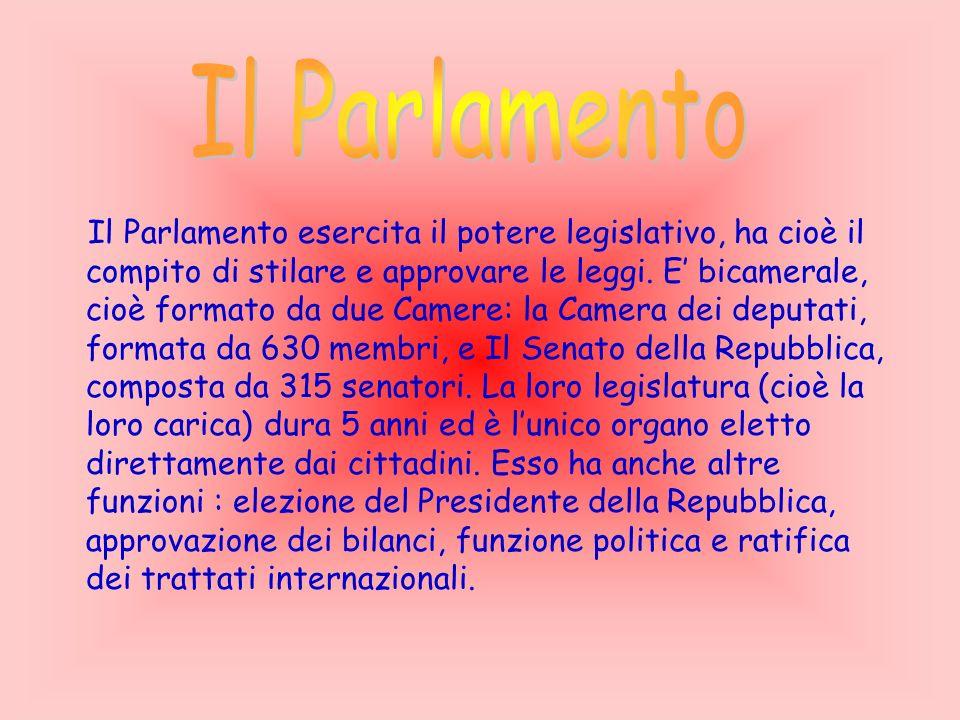 Il Parlamento esercita il potere legislativo, ha cioè il compito di stilare e approvare le leggi.