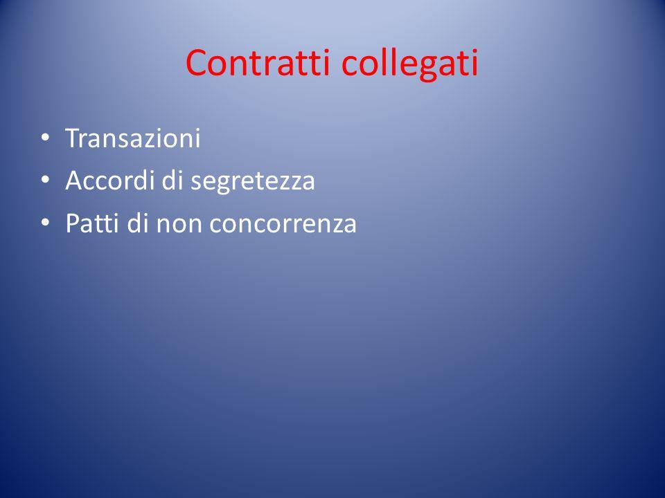 Contratti collegati Transazioni Accordi di segretezza Patti di non concorrenza