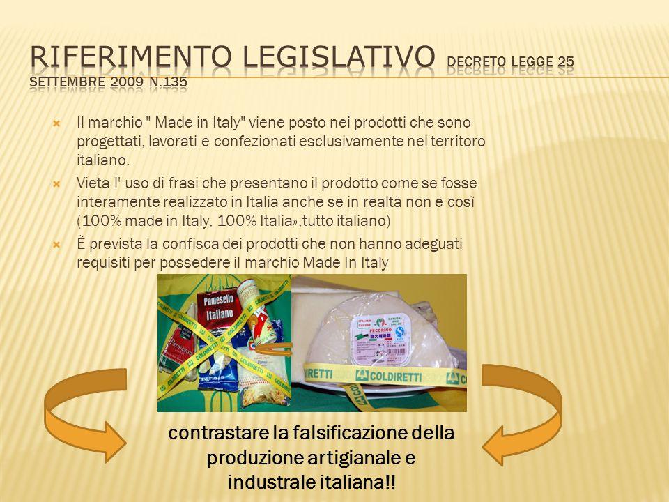  Il marchio Made in Italy viene posto nei prodotti che sono progettati, lavorati e confezionati esclusivamente nel territoro italiano.