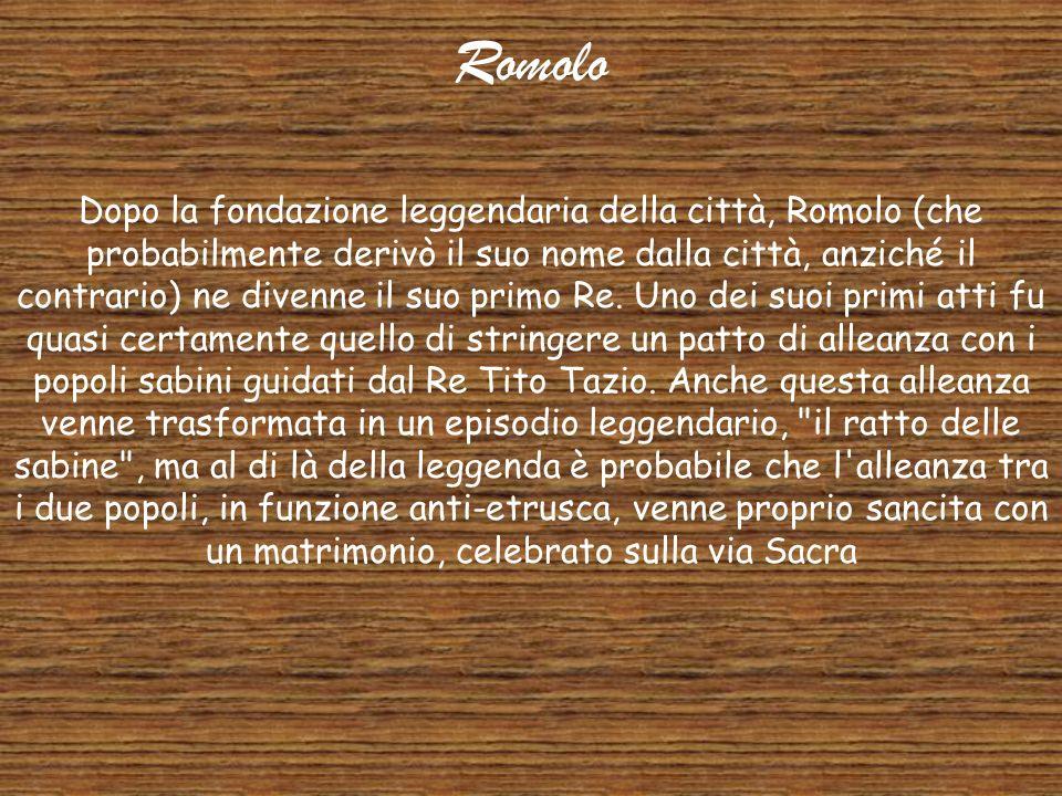 I 7 re di Roma Romolo -753 a.C. - 716 a.C. – Fondò la città e stabilì le prime leggi Numa Pompilio - 715 a.C. - 672 a.C. – Riforma il calendario Tullo