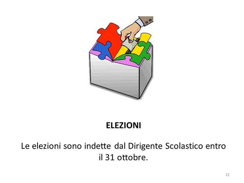11 ELEZIONI Le elezioni sono indette dal Dirigente Scolastico entro il 31 ottobre.