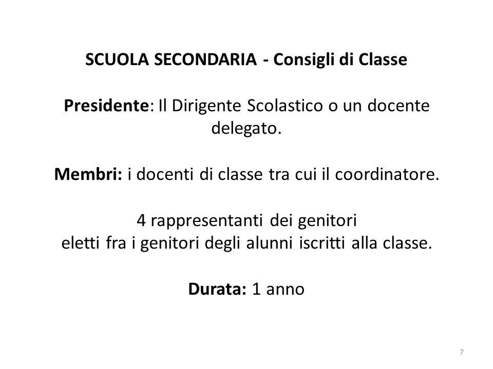 7 SCUOLA SECONDARIA - Consigli di Classe Presidente: Il Dirigente Scolastico o un docente delegato.