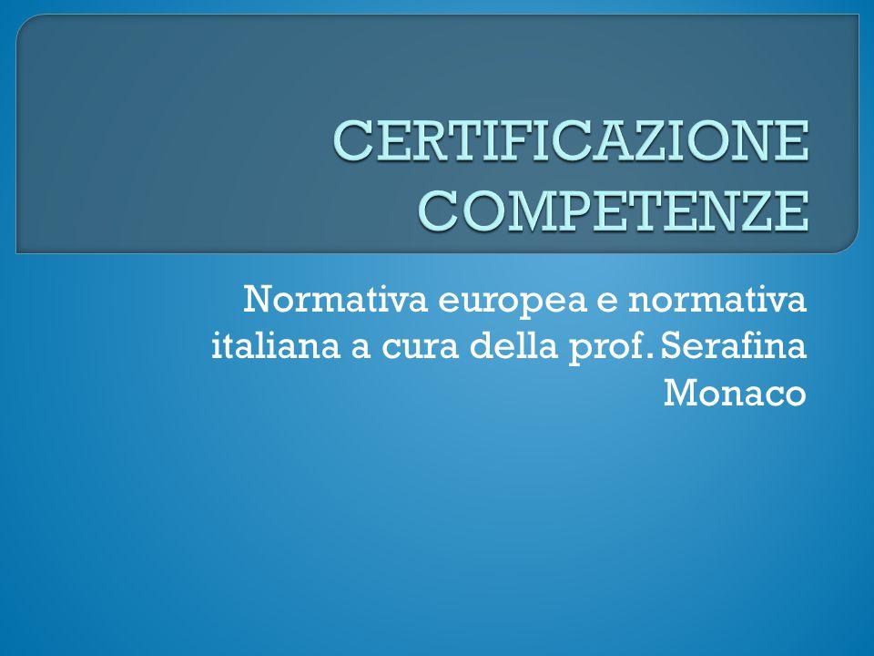 Normativa europea e normativa italiana a cura della prof. Serafina Monaco