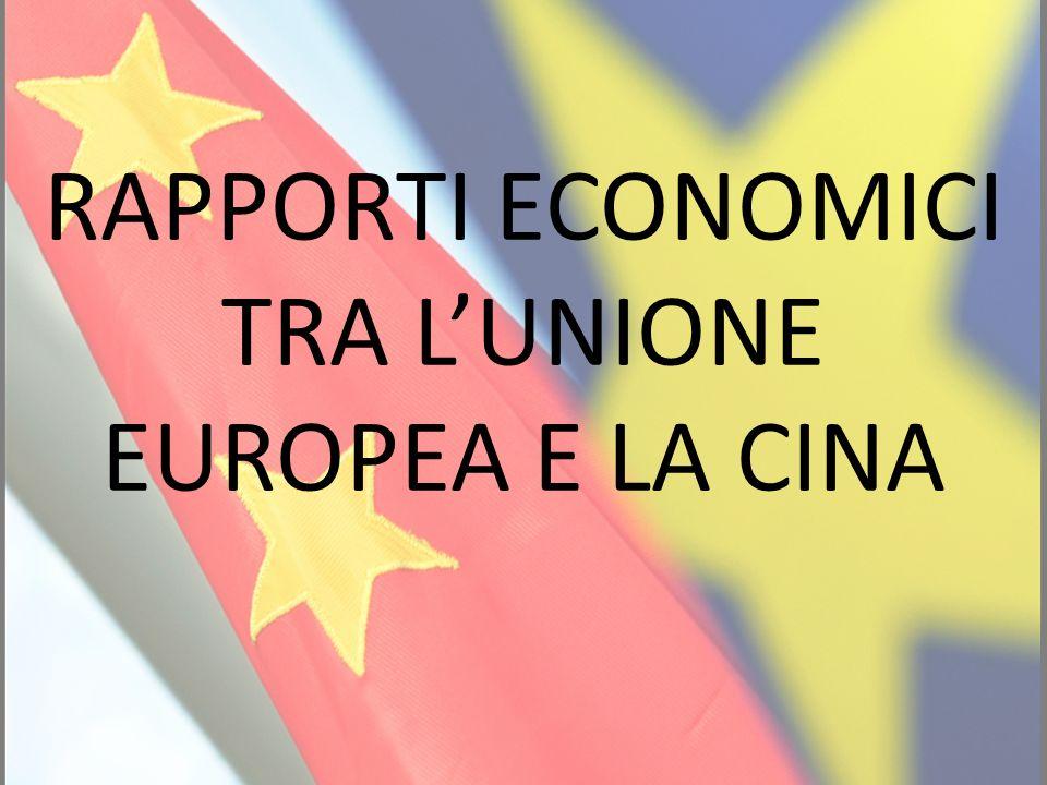 RAPPORTI ECONOMICI TRA L'UNIONE EUROPEA E LA CINA