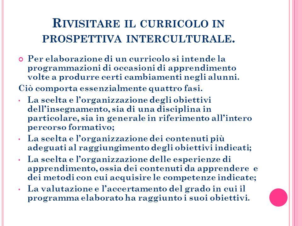 R IVISITARE IL CURRICOLO IN PROSPETTIVA INTERCULTURALE.