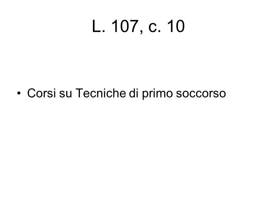 L. 107, c. 10 Corsi su Tecniche di primo soccorso