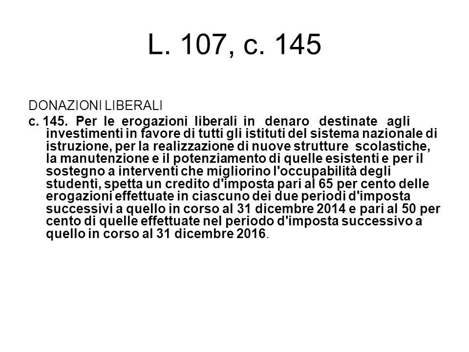 L. 107, c. 145 DONAZIONI LIBERALI c. 145.