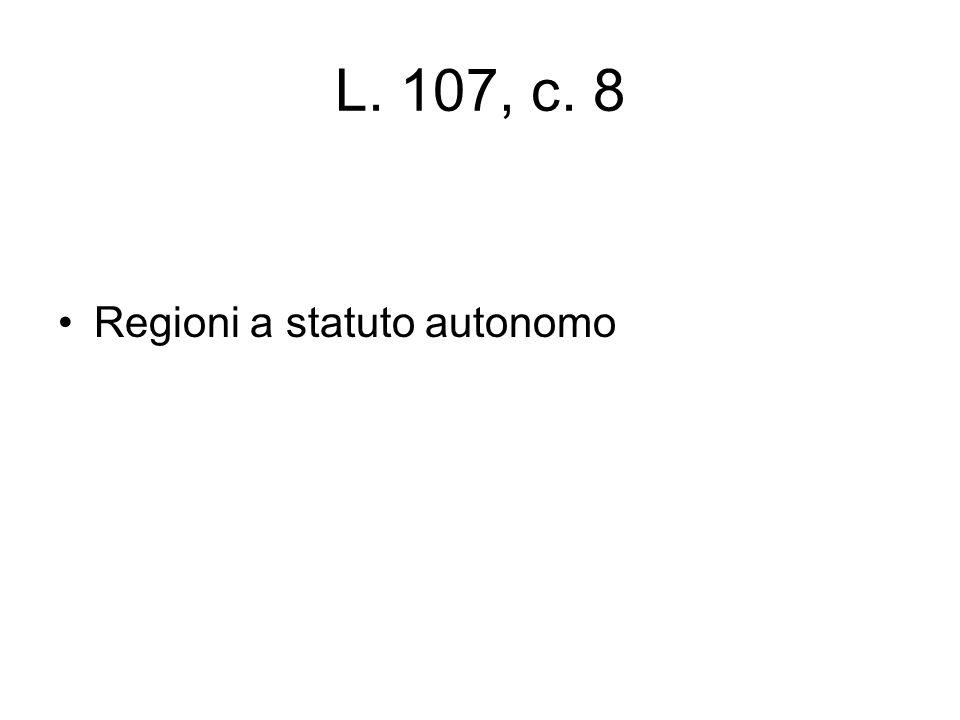 L. 107, c. 8 Regioni a statuto autonomo