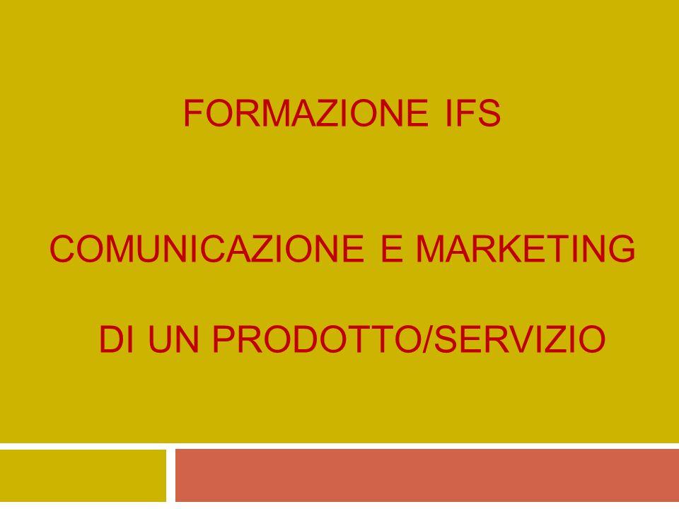 FORMAZIONE IFS COMUNICAZIONE E MARKETING DI UN PRODOTTO/SERVIZIO
