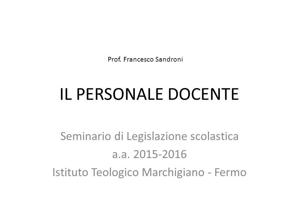 IL PERSONALE DOCENTE Seminario di Legislazione scolastica a.a.