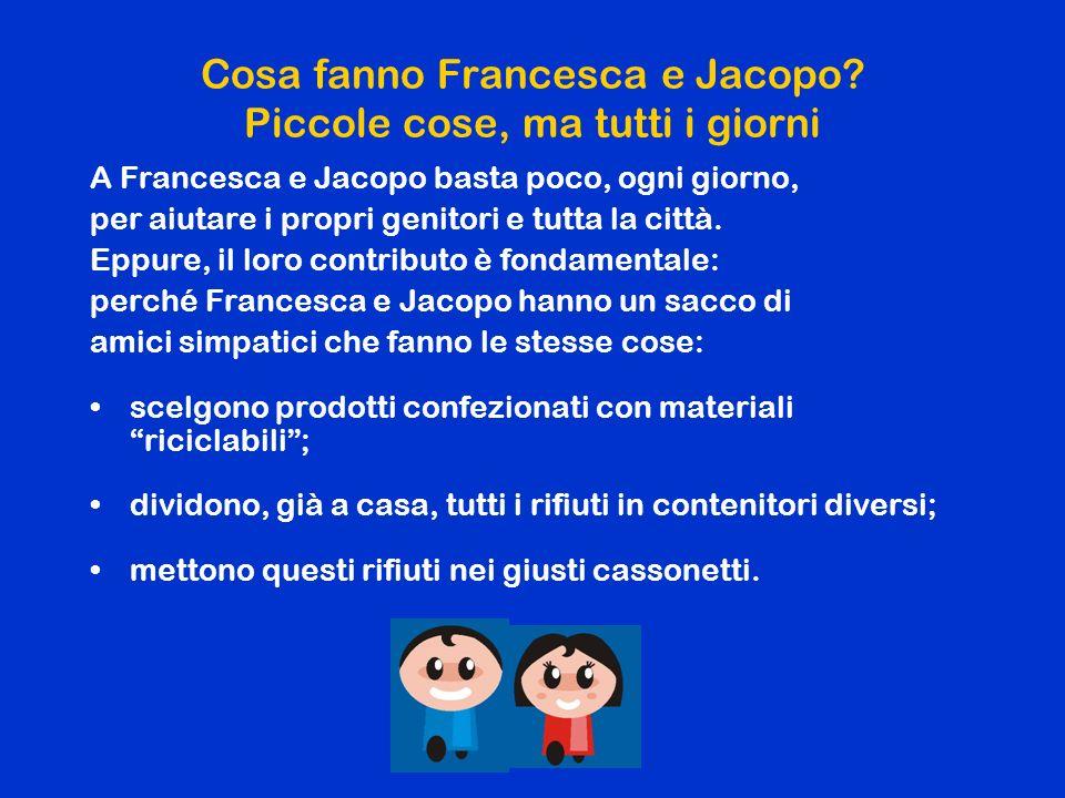 Cosa fanno Francesca e Jacopo.