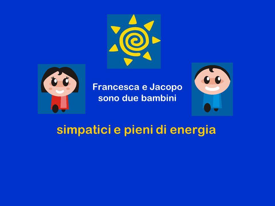 simpatici e pieni di energia Francesca e Jacopo sono due bambini