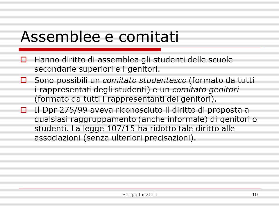 Sergio Cicatelli10 Assemblee e comitati  Hanno diritto di assemblea gli studenti delle scuole secondarie superiori e i genitori.