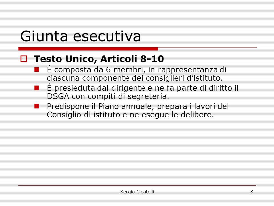 Sergio Cicatelli8 Giunta esecutiva  Testo Unico, Articoli 8-10 È composta da 6 membri, in rappresentanza di ciascuna componente dei consiglieri d'istituto.