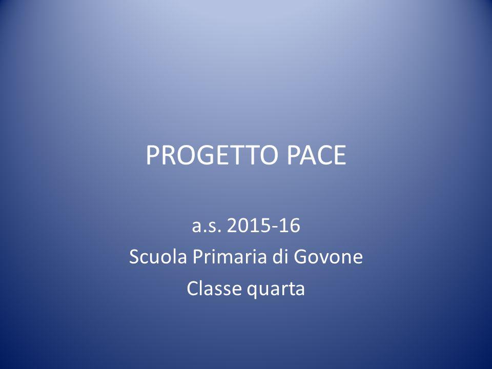 PROGETTO PACE a.s. 2015-16 Scuola Primaria di Govone Classe quarta