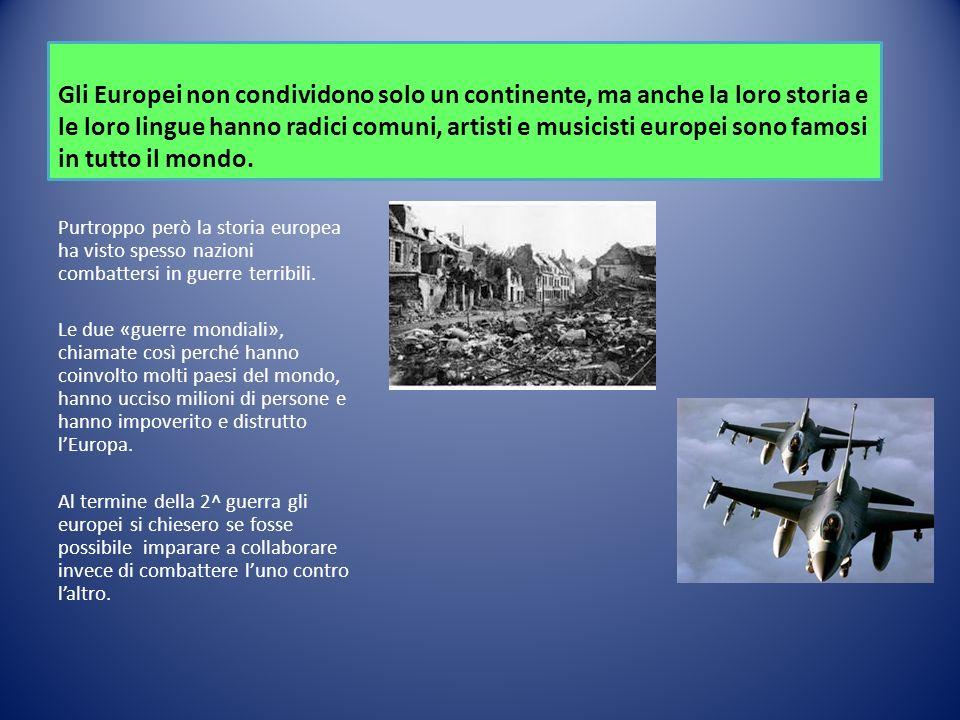 Gli Europei non condividono solo un continente, ma anche la loro storia e le loro lingue hanno radici comuni, artisti e musicisti europei sono famosi in tutto il mondo.