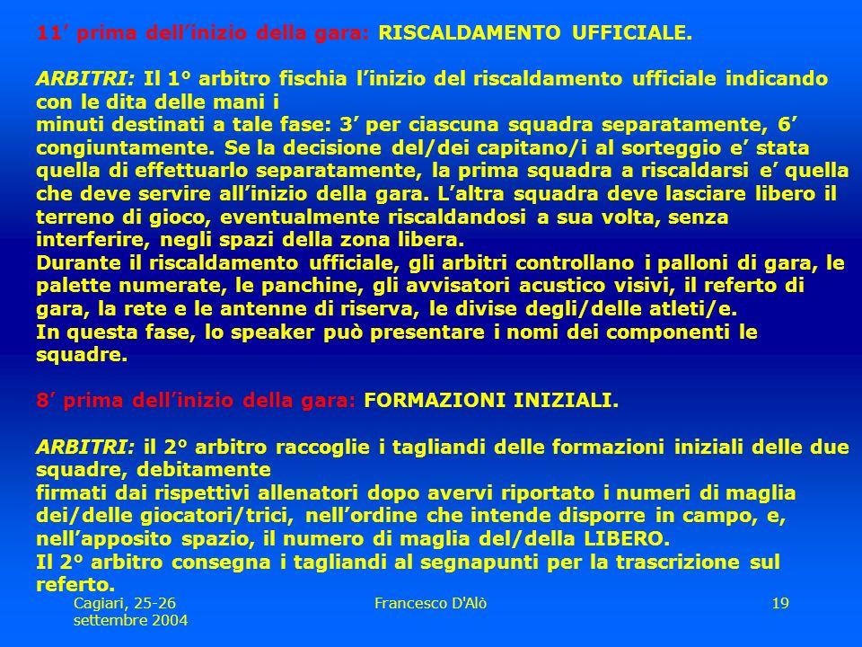 Cagiari, 25-26 settembre 2004 Francesco D Alò19 11' prima dell'inizio della gara: RISCALDAMENTO UFFICIALE.