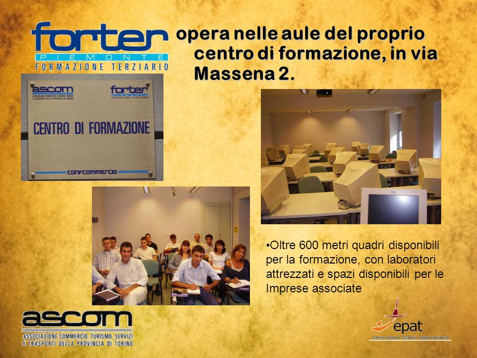 opera nelle aule del proprio centro di formazione, in via Massena 2.