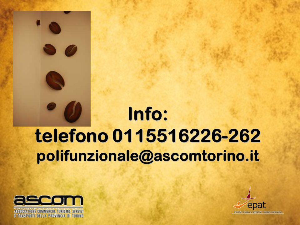 Info: telefono 0115516226-262 polifunzionale@ascomtorino.it