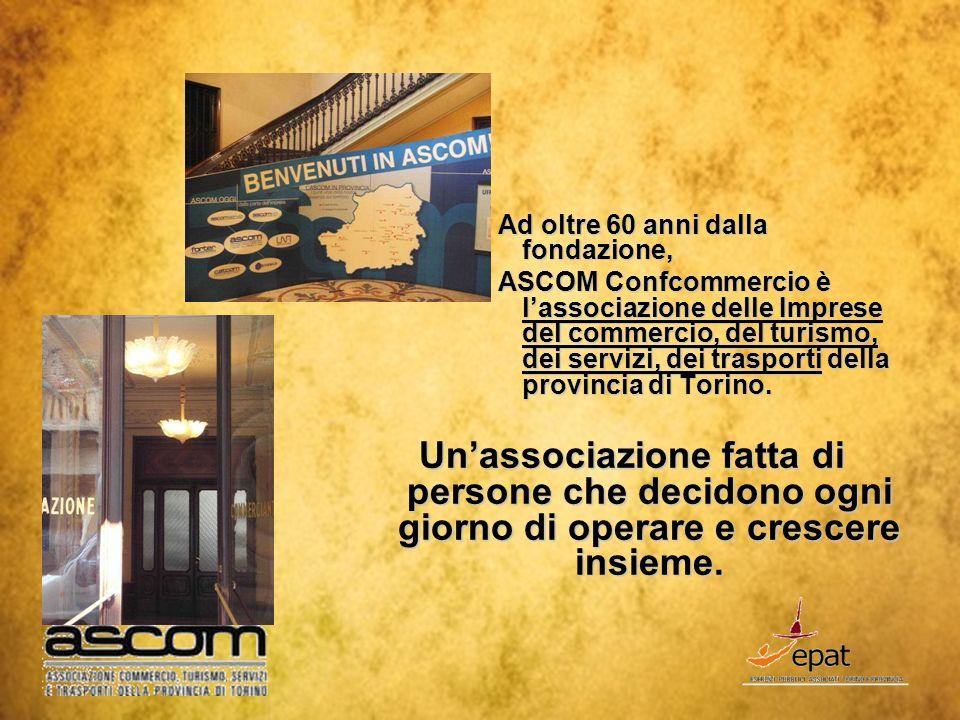 Ad oltre 60 anni dalla fondazione, ASCOM Confcommercio è l'associazione delle Imprese del commercio, del turismo, dei servizi, dei trasporti della provincia di Torino.