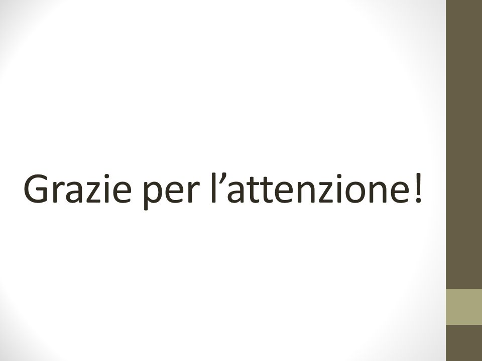 Grazie per l'attenzione!