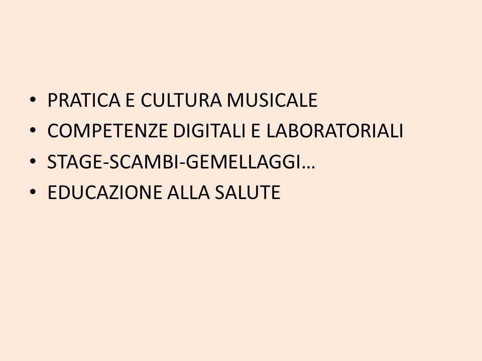 PRATICA E CULTURA MUSICALE COMPETENZE DIGITALI E LABORATORIALI STAGE-SCAMBI-GEMELLAGGI… EDUCAZIONE ALLA SALUTE